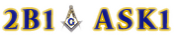2 Be One, Ask One - Become a Freemason